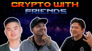 Crypto with Friends: Bull run Starting or Ending
