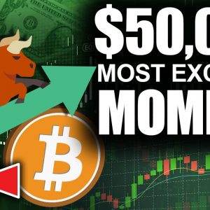 $50k Bitcoin Most Exciting Moment (Bull Run In FULL Effect)